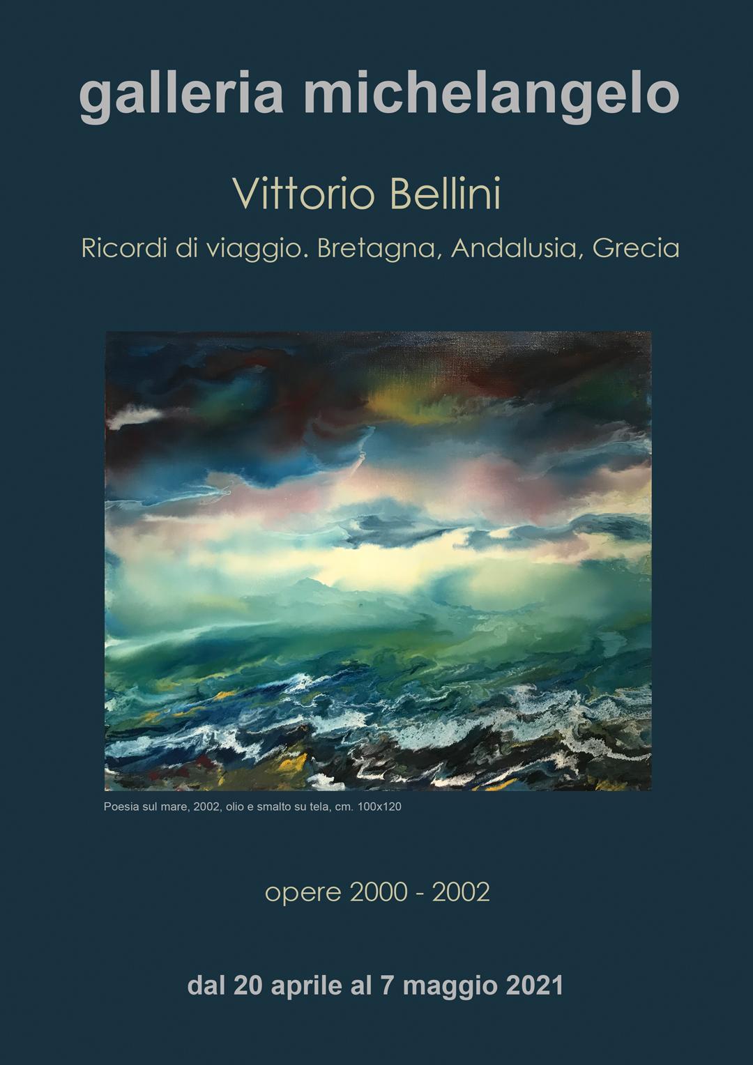 Vittorio Bellini - Ricordi di viaggio: Bretagna, Andalusia, Grecia. Opere 2000-2002
