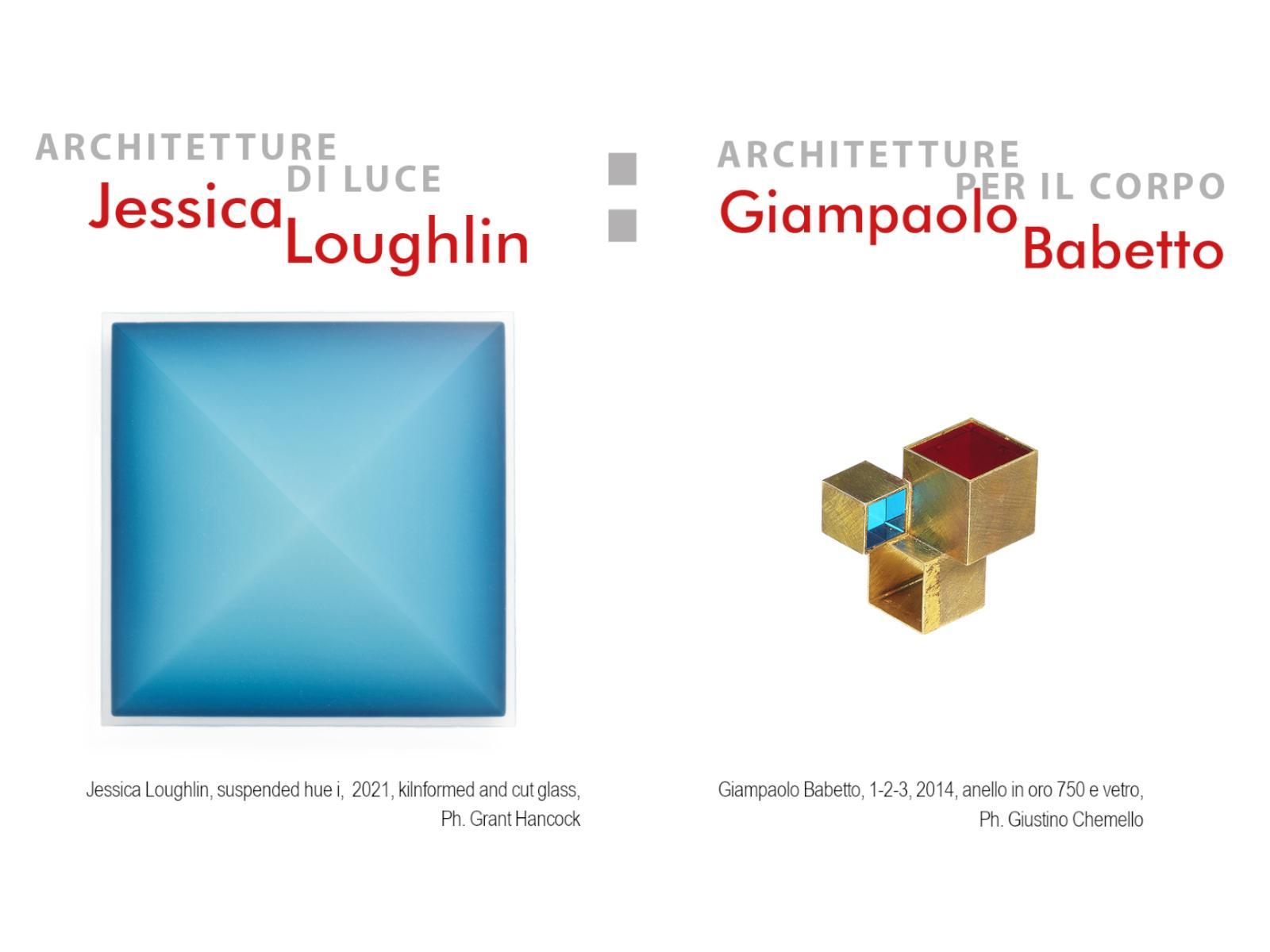 Jessica Loughlin | Architetture di Luce + Giampaolo Babetto | Architetture per il Corpo