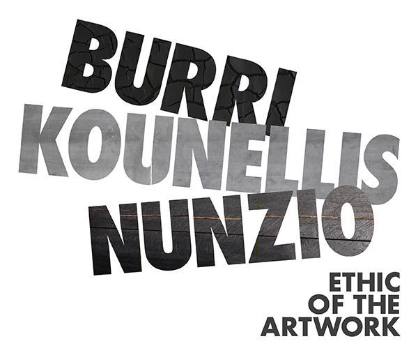 BURRI, KOUNELLIS, NUNZIO. Ethic of the Artwork