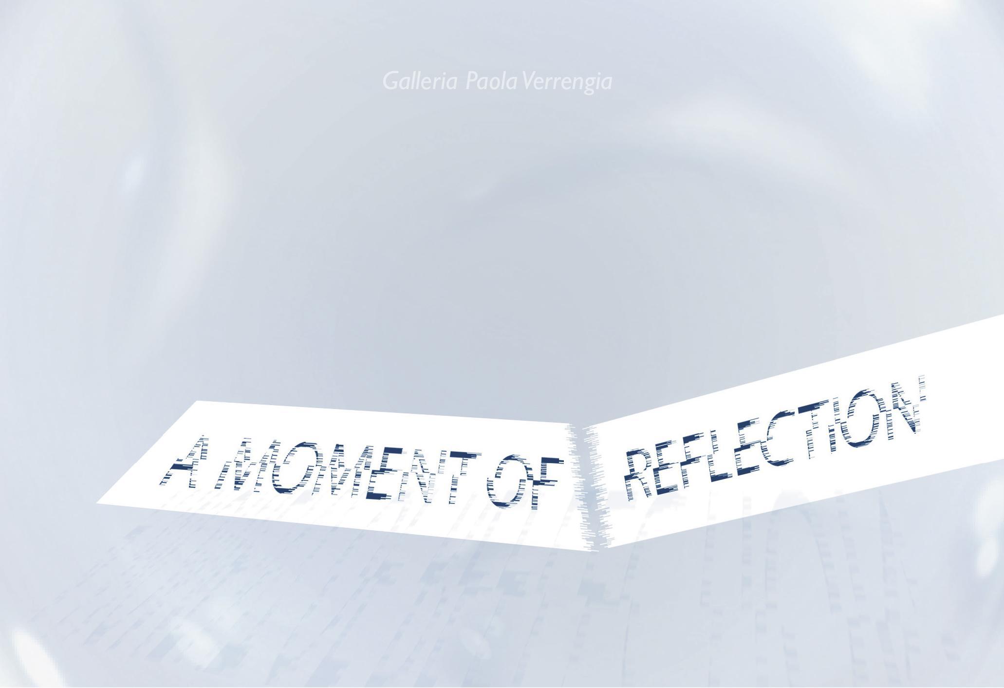 A Moment of Reflection a cura di Antonello Tolve