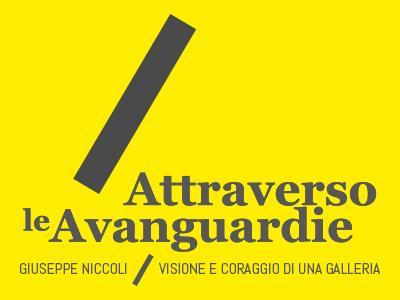 Attraverso le Avanguardie Giuseppe Niccoli / visione e coraggio di una Galleria